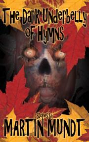 The Dark Underbelly of Hymns