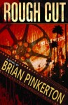 Rough Cut by Brian Pinkerton